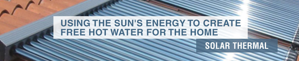 Solar Thermal - Using the sun's energy to create free hot water for the home